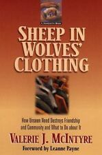 Sheep in Wolves' Clothing : How Unseen Need Destroys Friendship and Community.