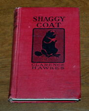 Shaggy Coat The Biography Of A Beaver By Clarence Hawkes 1906 HB