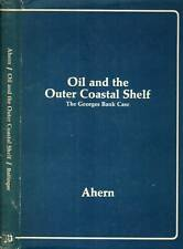 WILLIAM AHERN THE GEORGES BANK CASE OIL AND THE OUTER COASTAL SHELF H/C D/J