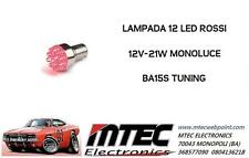 LAMPADA 12 LED ROSSI STOP / POSIZIONE P21W BA15S TUNING - 12V 21W - MONOLUCE