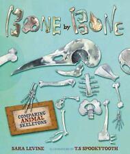 Bone by Bone : Comparing Animal Skeletons by Sara Levine (2013, Hardcover)