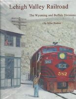 LEHIGH VALLEY Railroad - The Wyoming and Buffalo Divisions -- (NEW BOOK)