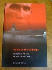 Death on Hell Ships: Prisoners at Sea in the Pacific War by Gregory F. Michno...