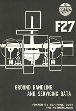 FOKKER F-27 / GROUND HANDLING AND SERVICING DATA / 1984
