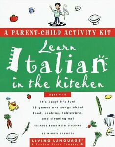 Learn Italian in the Kitchen: A Parent/Child Activity Kit Living