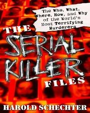 The Serial Killer Files : The Who, What, Where, How, and Why of the World's...