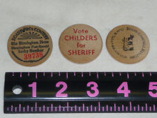 3 Wooden Nickels- Birmingham new,childers for sheriff, and bellor campbell real.