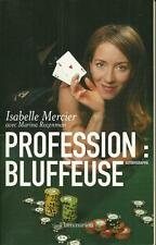 POKER / ISABELLE MERCIER : PROFESSION BLUFFEUSE - BIOGRAPHIE - MEMOIRES - 30 %