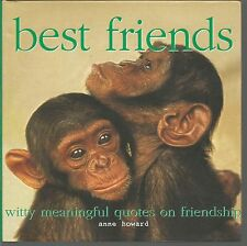 Best Friends Witty Meaningful Quotes on Friendship Anne Howard HC 2005