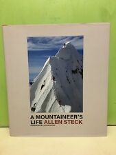 """A Mountaineer's Life"" by Allen Steck 2017 1st/1st HC/DJ"