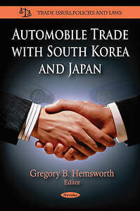 Automobile Trade with South Korea & Japan by Nova Science Publishers Inc...
