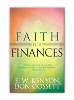 Faith For Finances - by EW Kenyon and Don Gossett