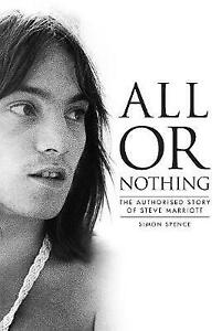 All Or Nothing: The Authorised Story of Steve Marriott - 9781787601840