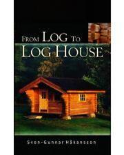 From Log to Log House by Sven-Gunnar Håkansson (Hardcover) /log cabin building