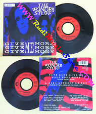 LP 45 7'' THE WONDER STUFF Give me more A song without an end 1988 no cd mc dvd