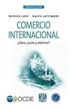 Esenciales Ocde Comercio Internacional : Libre, Justo y Abierto? by Oecd...