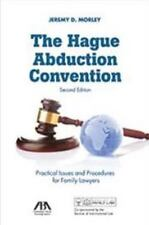 Hague Abduction Convention : Practical Issues and Procedures for Family Lawye...