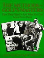 The Methods of Golf's Masters: How They Played-And What You Can Learn from Them