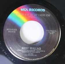 Country 45 Jerry Wallace - A Better Way To Say I Love You / My Wife'S House On M