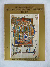 Richard Marks THE GOLDEN AGE OF ENGLISH MANUSCRIPT PAINTING 1200-1500 1981