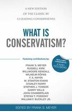 What Is Conservatism?: A New Edition of the Classic by 12 Leading Conservatives