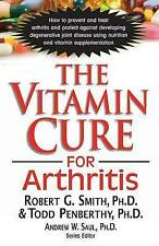 NEW The Vitamin Cure for Arthritis by Robert G Smith