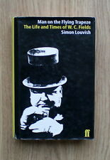 The Man on the Flying Trapeze: Life and Times of W.C. Fields by Simon Louvish