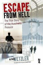 Escape From Hell: The True Story of the Auschwitz Protocol