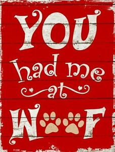 You Had Me At Woof Funny Metal Sign Red and White