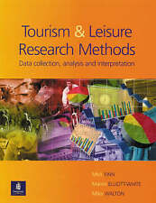 Research Methods for Leisure and Tourism by Martin Elliott-White, Mike Walton, M