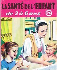 La Santé de L'enfant de 2 à 6 ans * 62 * Connaître JBB * Bailllières et Fils