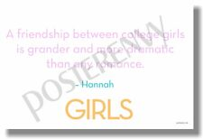 A Friendship Between College Girls... Hannah (HBO Girls) - NEW Humor POSTER