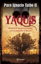 Yaquis: Historia de una Guerra Popular y un Genocidio en Mexico (Paperback or So