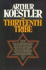 The Thirteenth Tribe : The Khazar Empire and Its Heritage by Arthur Koestler...