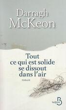 TOUT CE QUI EST SOLIDE SE DISSOUT DANS L'AIR Darragh MCKeon LIVRE roman