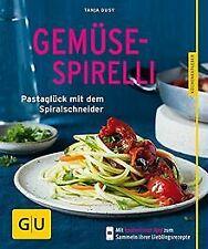 Gemüse-Spirelli: Nudelglück mit dem Spiralschneider... | Buch | Zustand sehr gut