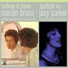 Halfway To Dawn + Spotlight On Jacy Parker,  Marian Bruce & Jacy Parker