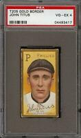 Rare 1911 T205 Gold Border John Titus Piedmont Philadelphia Phillies PSA 4 VG-EX