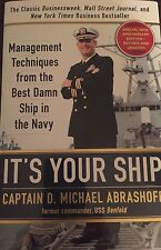 It's Your Ship : Management Techniques from the Best Damn Ship in the Navy by D.
