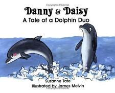 Danny and Daisy: A Tale of a Dolphin Duo, Suzanne Tate, Good Book