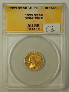 1929 US Quarter Eagle $2.50 Gold Coin ANACS AU-58 Details Scratched GBr