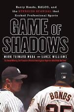 Game of Shadows : Barry Bonds, BALCO, and the Steroids Scandal  Hc 1st Ed.