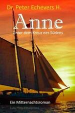 Miiternachtsroman: Anne : Unter Dem Kreuz des Südens by Peter H. (2015,...