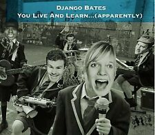Django Bates - You Live and Learn (Apparently) [CD]