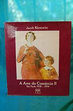 Jacob Klintowitz A Arte do Comercio II Sao Paulo 1930 - 1954 Senac 1989