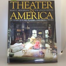 Theater in America: 250 Years Plays, Players, Productions, Henderson (HC 1996)