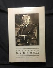 The Teachings of David O. McKay by David Oman McKay and Mary Jane Woodger...