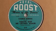 Coleman Hawkins -  78rpm single 10-inch - Royal Roost #519 ...Me Crying Again