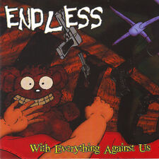 "Endless ""With Everything Against Us"" CD (US Version)"