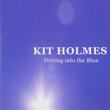 Kit Holmes : Driving Into the Blue CD (2011) ***NEW***
